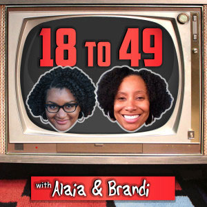 18 to 49 Podcast